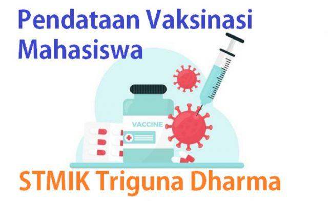 Pendataan bagi vaksinasi Mahasiswa STMIK Triguna Dharma.